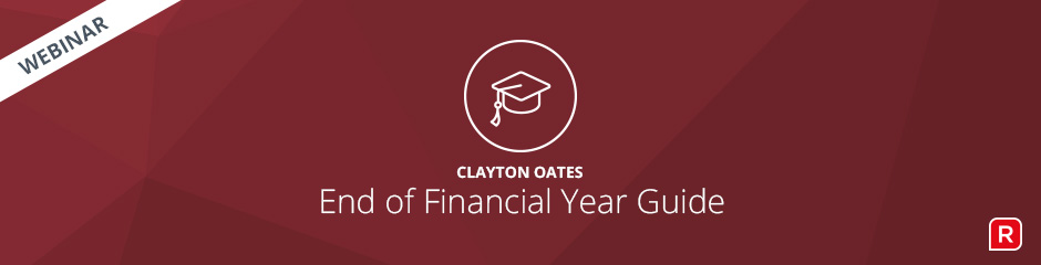 Clayton Oates End of Financial Year Webinar - Reckon Accounts